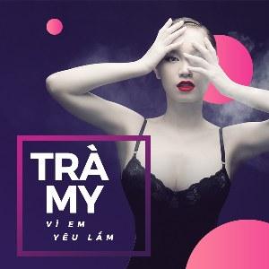 Trà My Idol – Vì Em Yêu Lắm – iTunes AAC M4A – Single