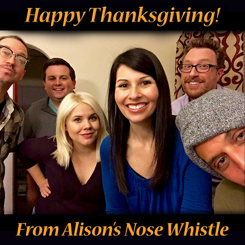 Happy Thanksgiving from Alison's Nose Whistle