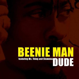Beenie Man – Dude (feat. Ms. Thing & Shawnna)