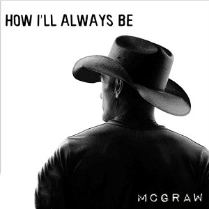Tim McGraw – How I'll Always Be