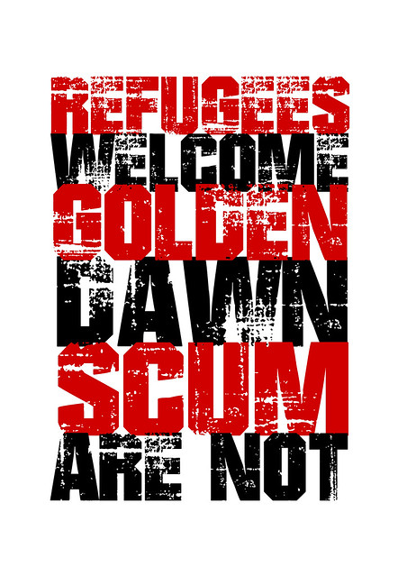 Refugees Welcome Golden Dawn Scum Are Not