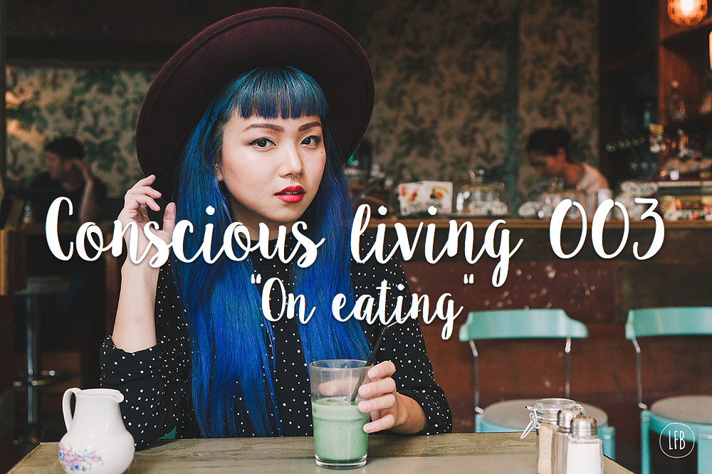conscious eating - lovefromberlin.net