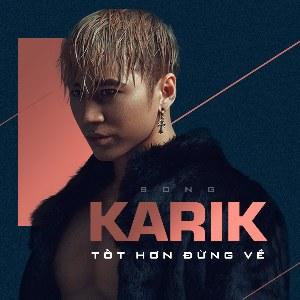 Karik – Tốt Hơn Đừng Về – iTunes AAC M4A – Single