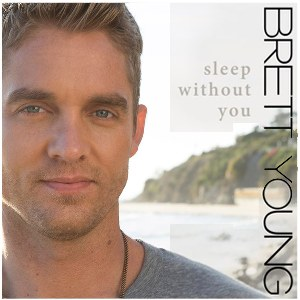 Brett Young – Sleep Without You