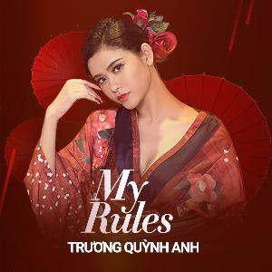Trương Quỳnh Anh – My Rules (Luật Của Em) – iTunes AAC M4A – Single