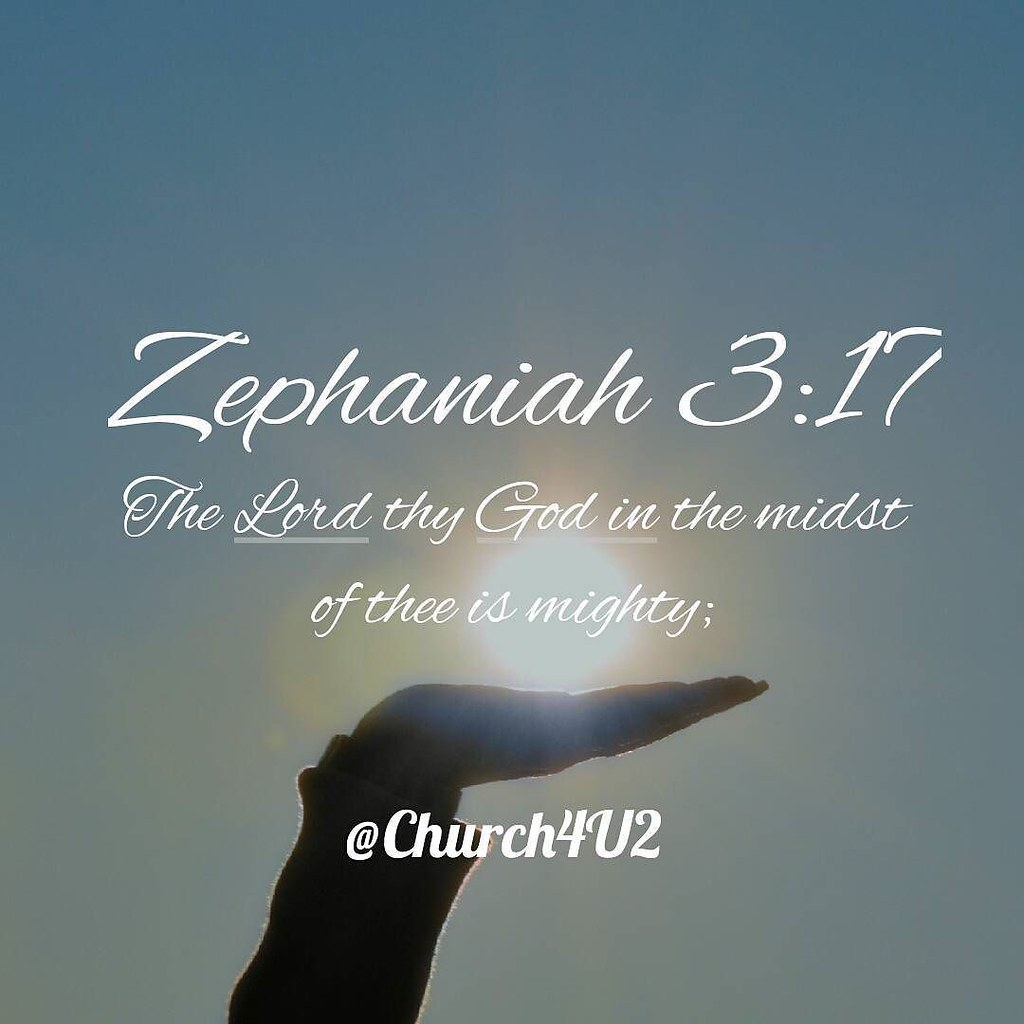"""Zephaniah 3-17 """"The Lord thy God in the midst of thee is m ..."""