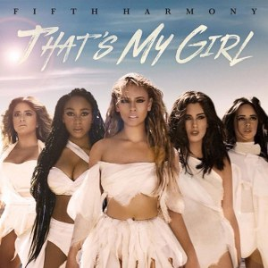 Fifth Harmony – That's My Girl