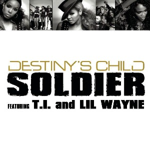 Destiny's Child – Soldier (feat. T.I. & Lil Wayne)