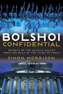 Bolshoi Confidential Simon Morrison