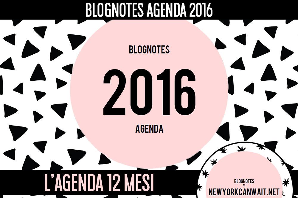 FREEBIE || BLOGNOTES AGENDA 2016: l'agenda settimanale 12 mesi
