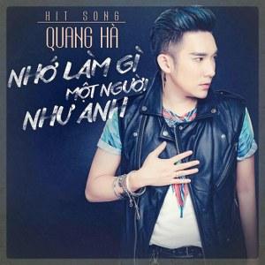 Quang Hà – Nhớ Làm Gì Một Người Như Anh – iTunes AAC M4A – Single
