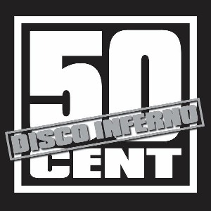 50 Cent – Disco Inferno