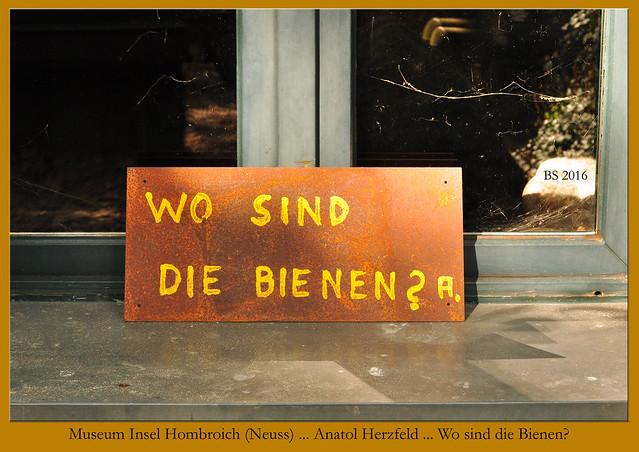 Museum Insel Hombroich bei Neuss ... Professor Anatol Herzfeld ... Schüler von Josef Beuys - Wo sind die Bienen? ... Fotos und Collagen: Brigitte Stolle 2016