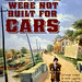 Roads Were Not Built For Cars new cover