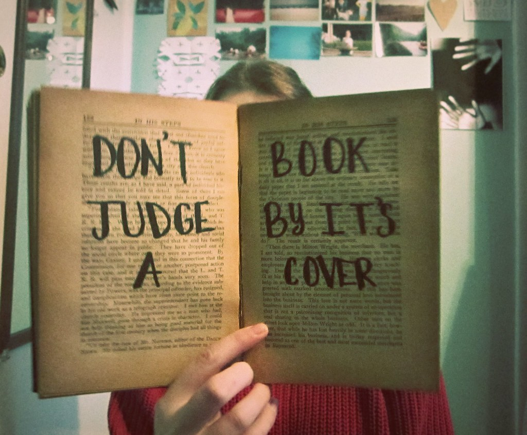 dont judge the book by its Discover and share dont judge a book by its cover similar quotes explore our collection of motivational and famous quotes by authors you know and love.