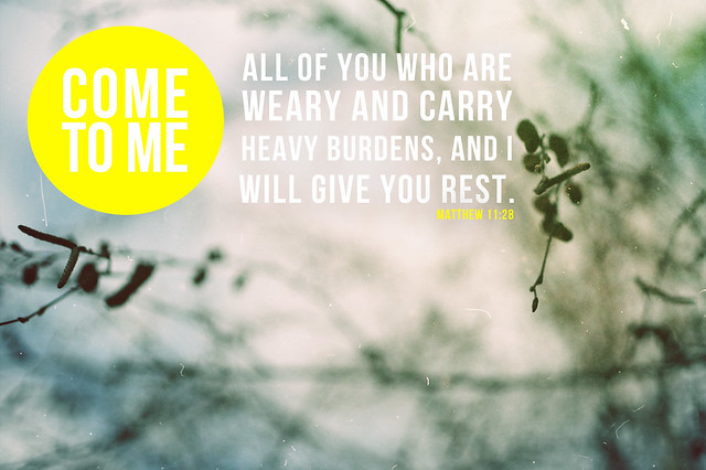 Matthew 11:28 | Flickr - Photo Sharing!