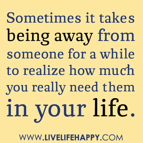 Sometimes It Takes Being Away From Someone For A While To