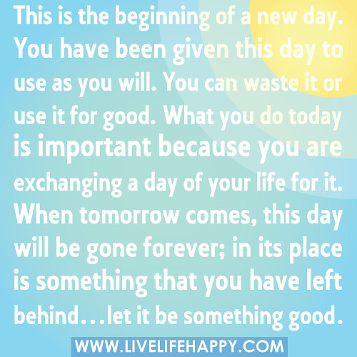 Day To Day Life Quotes: This Is The Beginning Of A New Day. You Have Been Given Th