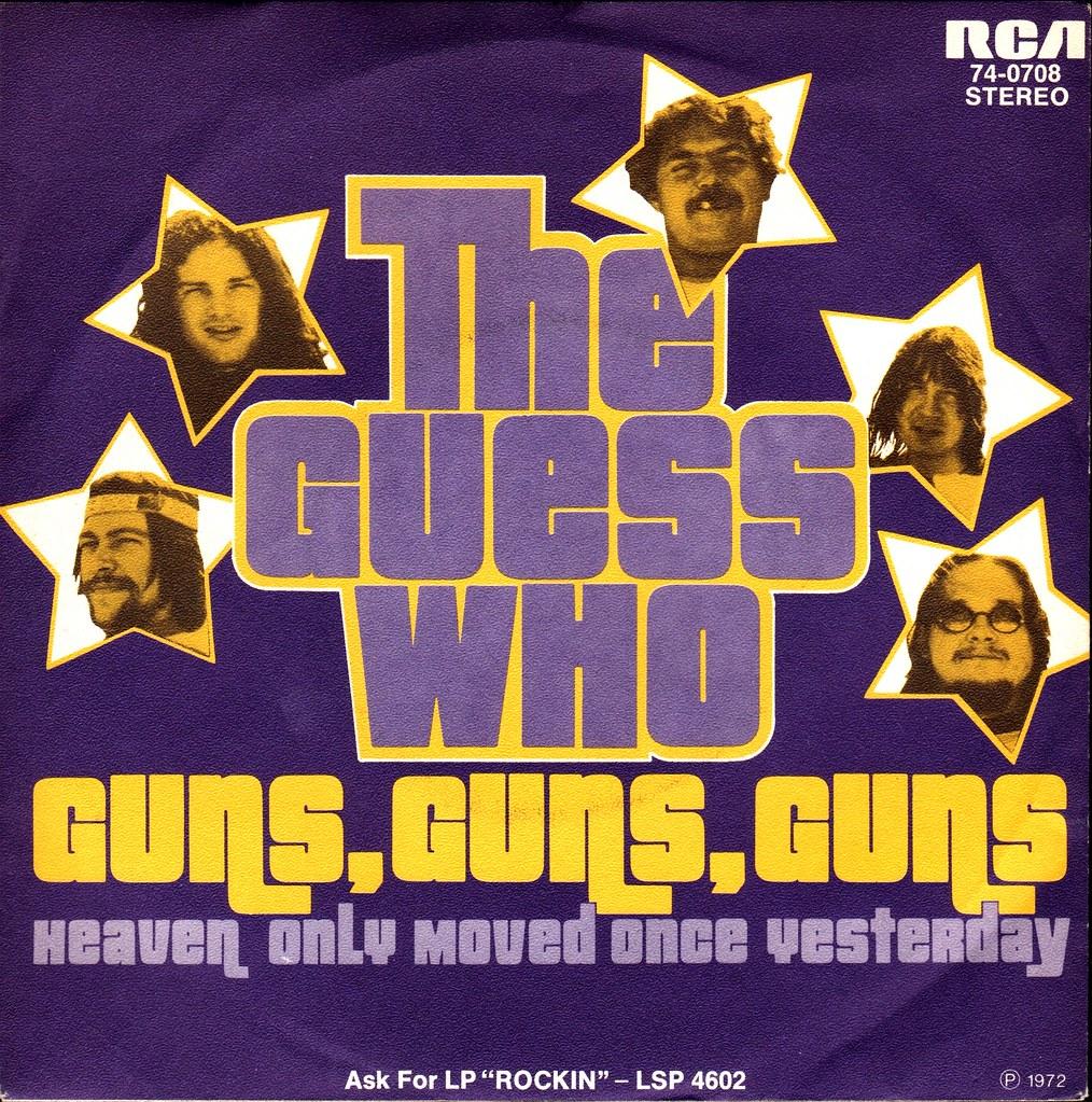 Guns Guns Guns Guess Who Guess Who The Guns