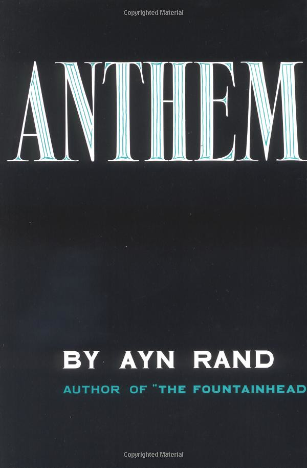 ayn rands views on life presented in her novel anthem Ayn rand the fountainhead is quite a rare and various philosophers have presented their views about a wide range of issues in the book anthem, by ayn rand.
