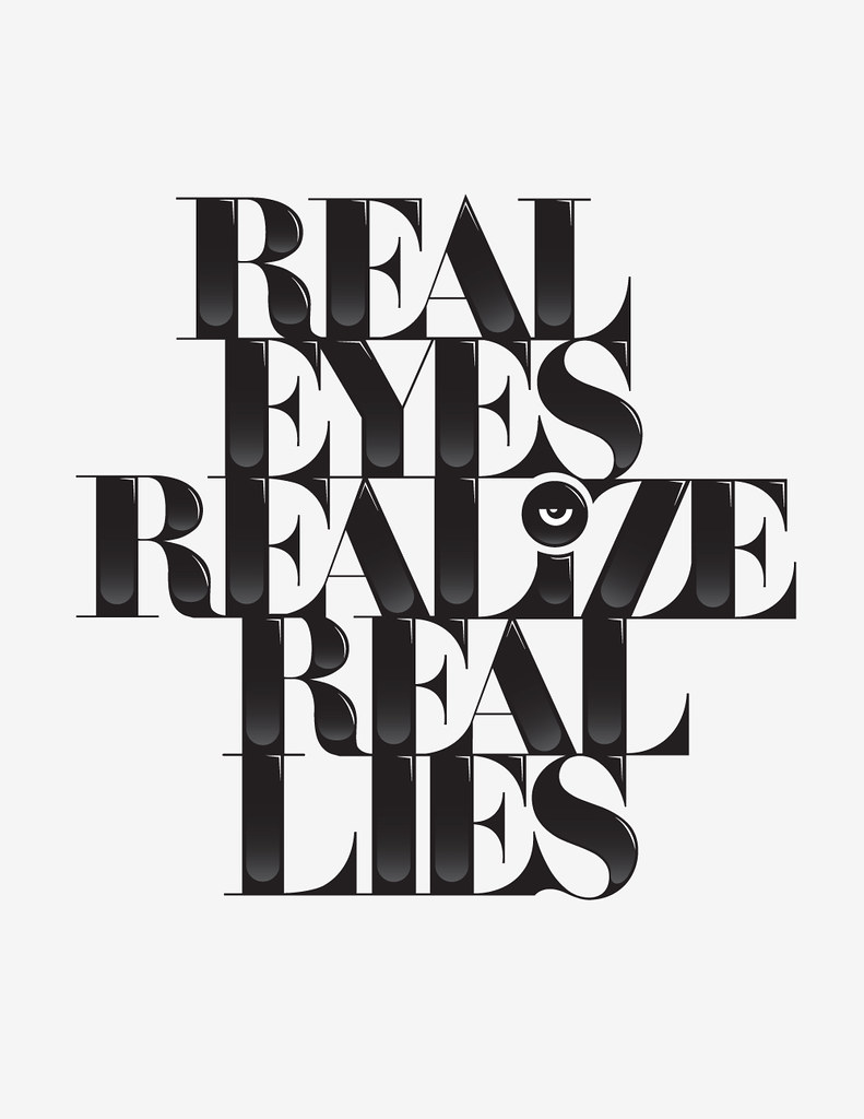 Real Eyes Realize Real Lies Quote Real Eyes | by L.e.e