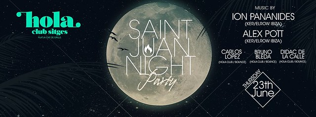 SANT JOAN NIGHT PARTY AT HOLA CLUB SITGES