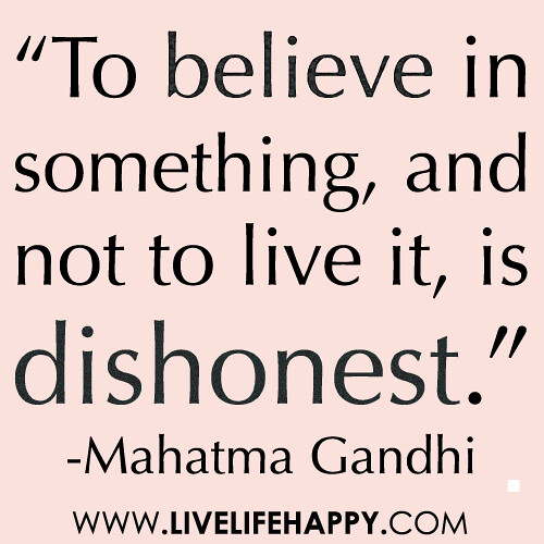 Mahatma Gandhi to Believe in Something and Quotes