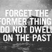 111/365 Do not dwell on the past..