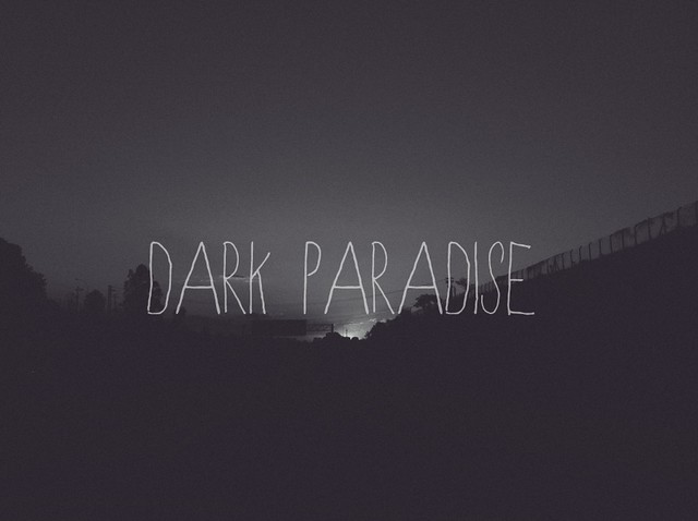 Dark Paradise Lana Del Rey Quotes Everytime I close my e...