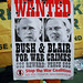 Wanted - Bush & Blair for War Crimes