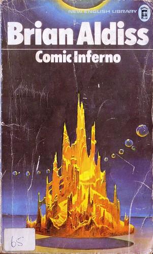 Comic Inferno by Brian Aldiss. NEL 1973. Cover artist Bruce Pennington