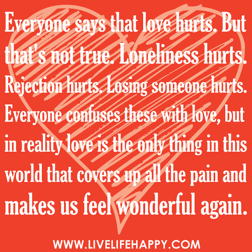 """""""Everyone Says That Love Hurts. But That's Not True. Lonel"""