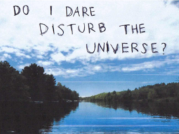 "daring to disturb the universe essay Do i dare disturb the universe name:  • write essay comparing themes of f451 and  ""how is reading a universe-disturbing act."
