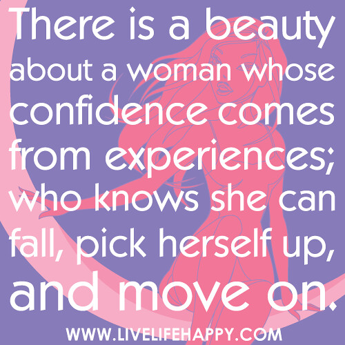New Confidence Quotes: There Is A Beauty About A Woman Whose Confidence Comes Fro