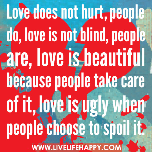 Love Is Not Abuse Quotes: Love Does Not Hurt, People Do, Love Is Not Blind, People A