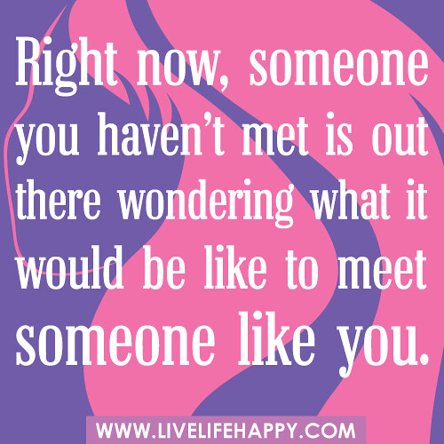 think about what it is like when you meet someone new
