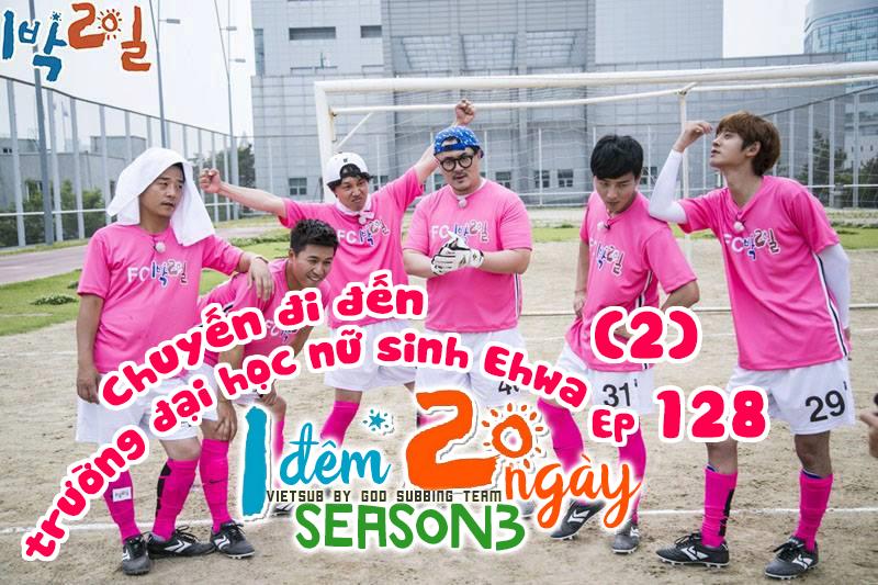 [Vietsub] 2 Days 1 Night Season 3 Tập 128