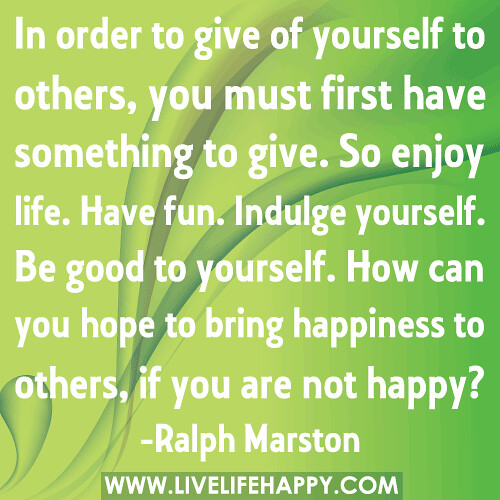 """""""Be Good to Yourself"""""""
