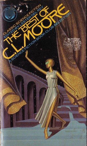 The Best of C.L. Moore. Del Rey 1980. Cover artists The Brothers Hildebrandt