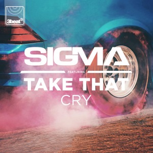 Sigma – Cry (feat. Take That)