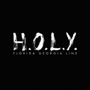 Florida Georgia Line – H.O.L.Y.