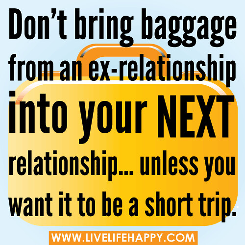 """Quotes About Being Happy In A New Relationship: """"Don't Bring Baggage From An Ex-relationship Into Your Nex"""