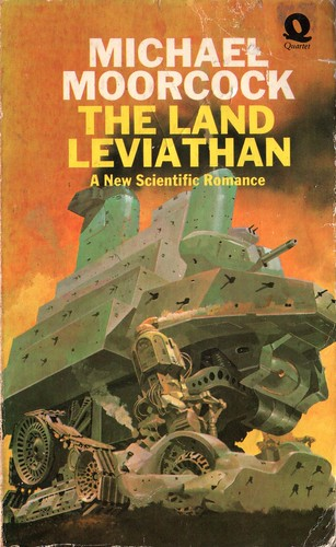 The Land Leviathan by Michael Moorcock. Quartet 1975. Cover artist Chris Foss