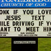 do not text and drive.