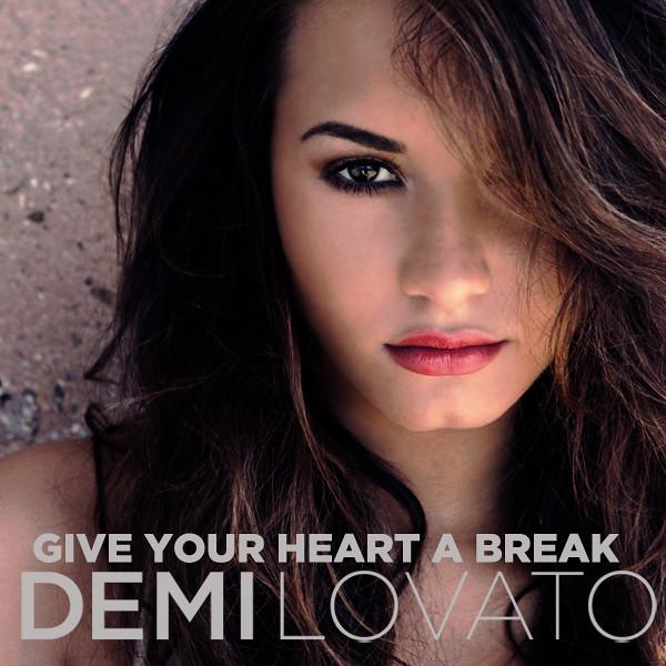 Demi Lovato LYRICS - Give Your Heart a Break Lyrics