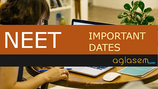 NEET Important Dates for Exam, Application Form