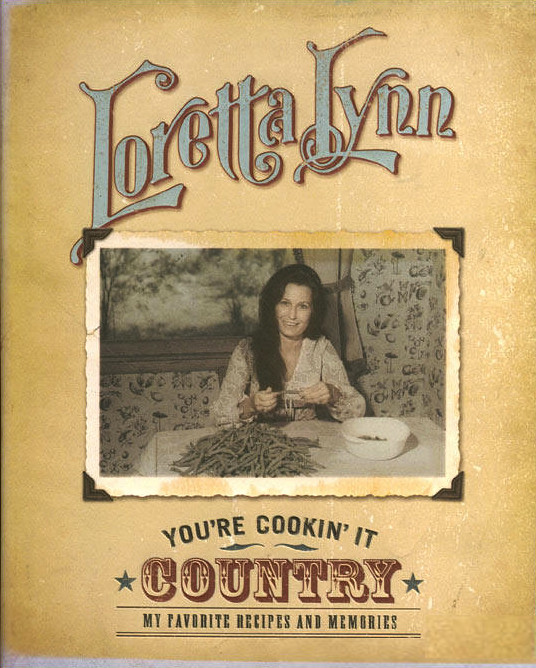 Country Cookbook Cover : Loretta lynn you re cooking it country cookbook cover flickr