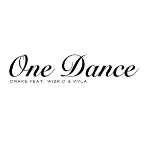 Drake – One Dance (feat. Wizkid & Kyla)