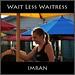 Less Weight More Smile Wait Less Waitress California - IMRAN™ -- 12,700+ Views!