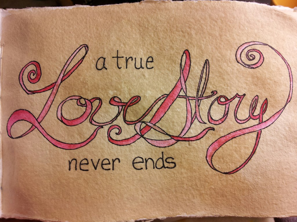 true love never ends True love - translation to  a true story of love vever ends  the course of true love never runs smooth they would find true love to my one true love true love.